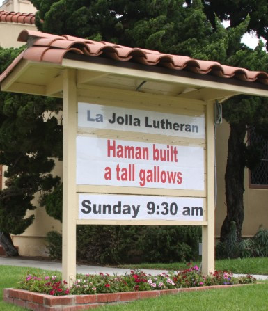 La Jolla Lutheran Church sign - Haman built a tall gallows