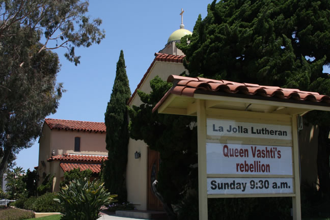 La Jolla Lutheran Church sign: Queen Vashti's rebellion. Sunday 9:30 a.m.