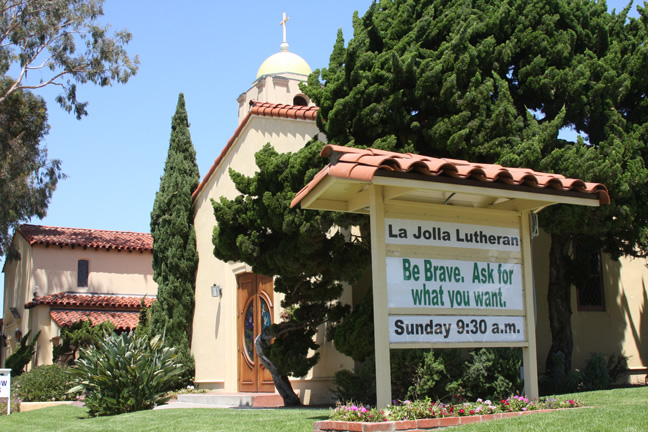 La Jolla Lutheran Church sign - Be brave. Ask for what you want