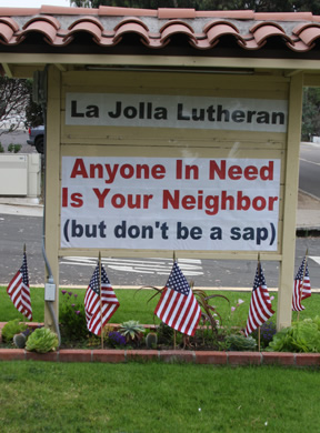 Anyone in need is your neighbor (but don't be a sap) - La Jolla Lutheran Church sign