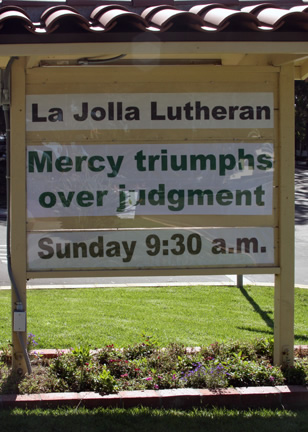 La Jolla Lutheran Church sign - Mercy triumphs over judgment