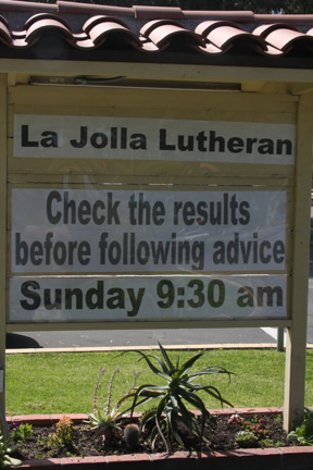 La Jolla Lutheran Church Sign -  Check the results before following advice