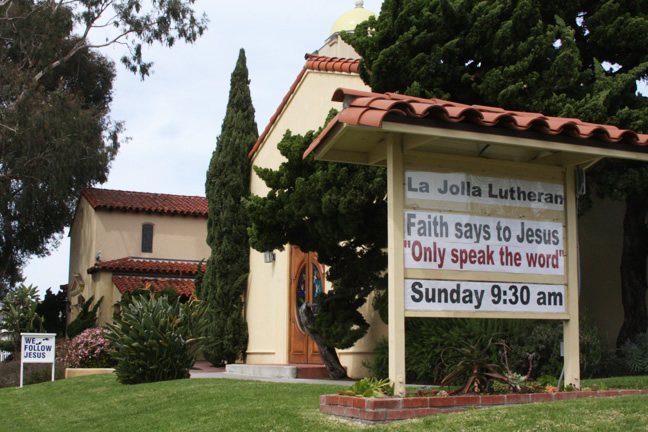 "La Jolla Lutheran Church sign Faith says to Jesus ""Only speak the word"""