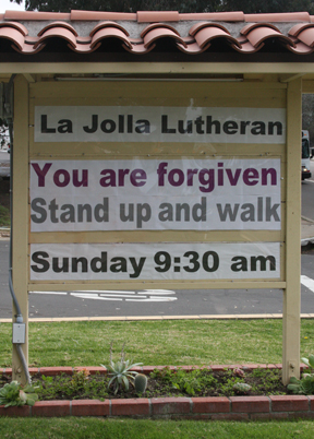 La Jolla Lutheran Church sign - Your sins are forgiven. Stand up and walk.